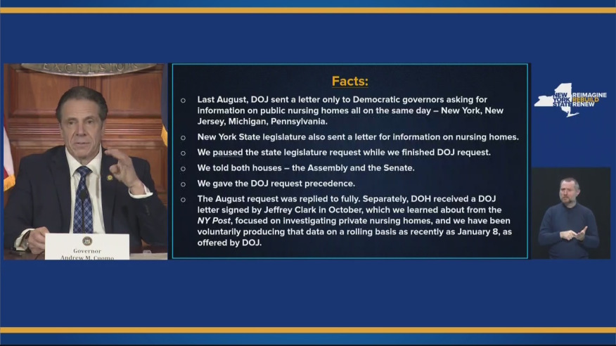 """A slide on a blue background lays out the following points, with a headline of """"Facts:"""" above: Last August, DOJ sent a letter only to Democratic governors asking for information on public nursing homes all on the same day - New York, New Jersey, Michigan, Pennsylvania  - New York State legislature also sent a letter for information on nursing homes - We paused the state legislature request while we finished DOJ request - We told both houses - the Assemble and the Senate - We gave the DOJ request precedence - The August request was replied to fully. Separately, DOH received a DOJ letter signed by Jeffrey CLark in October, which we learned from the NY Post, foused on investigating private nursing homes, and we have been voluntarily producing that data on a rolling bases as recently as Jan. 8 as offered by DOJ"""